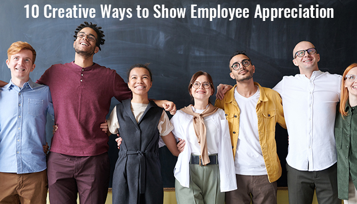 10 Creative Ways to Show Employee Appreciation
