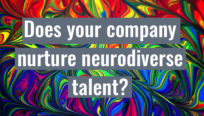 Does your company nurture neurodiverse talent