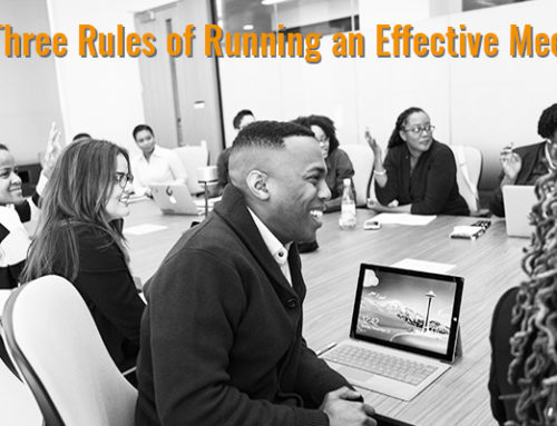 The Three Rules of Running an Effective Meeting