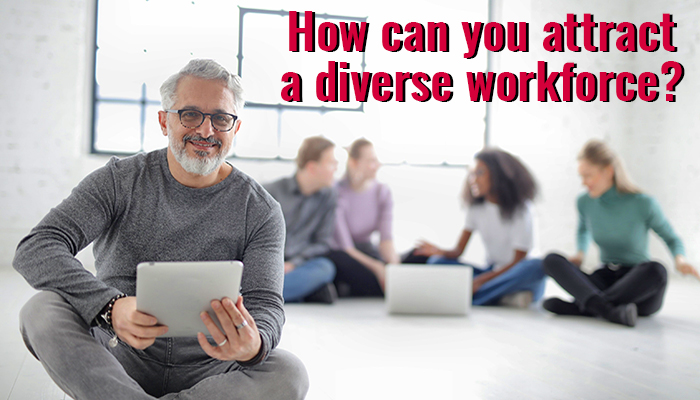 How can you attract a diverse workforce
